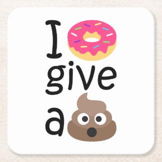 I donut give a poop emoji square paper coaster