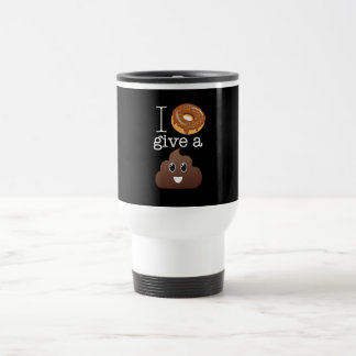 I Donut Give A Poop Travel Mug