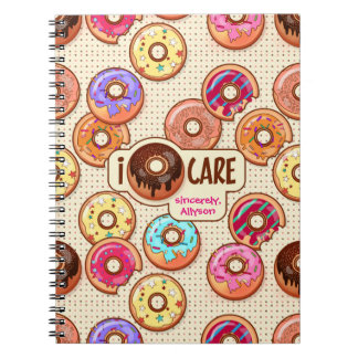 I Doughnut Care Cute Funny Donut Sweet Treats Love Notebook