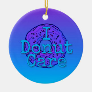 I Doughnut Care Ornament