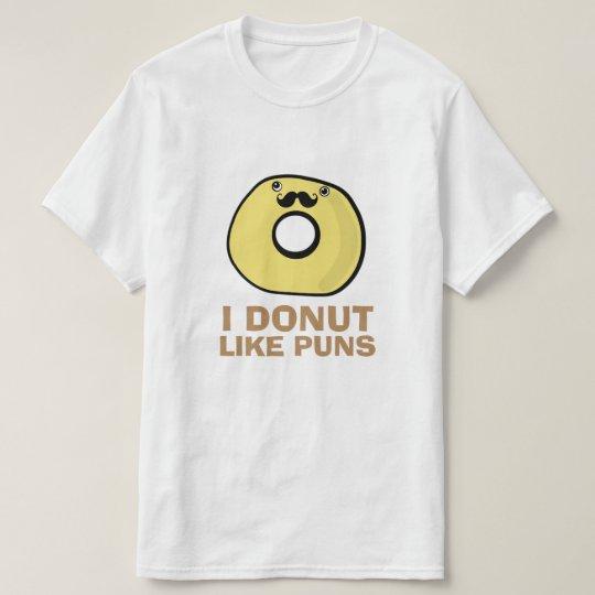 I Doughnut Like Puns T-Shirt