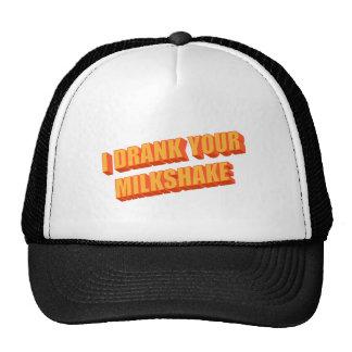 I Drank Your Milkshake Hats