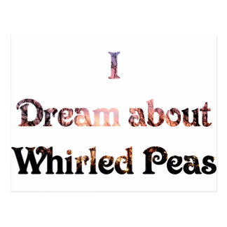 I Dream About Whirled Peas Postcard