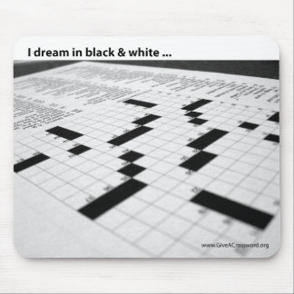 I dream in black and white ... mouse pad