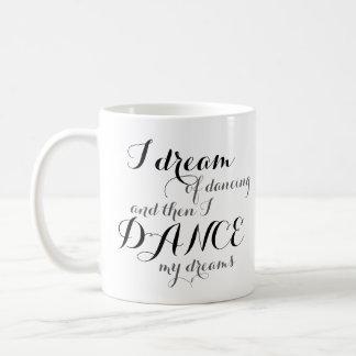 I Dream of Dancing Coffee Mug
