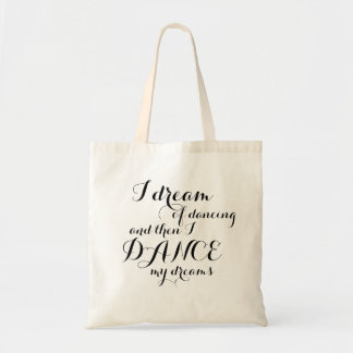 I Dream of Dancing Tote Bag