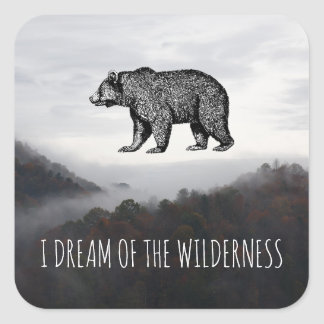 I Dream Of The Wilderness And Bear Stickers