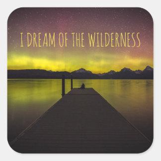 I Dream Of The Wilderness Aurora Borealis Square Sticker