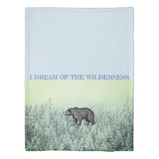 I Dream Of The Wilderness Bear Cabin Duvet Cover