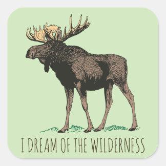 I Dream Of The Wilderness Moose Square Sticker