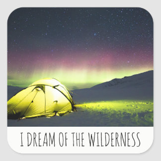 I Dream Of The Wilderness Tent Aurora Borealis Square Sticker