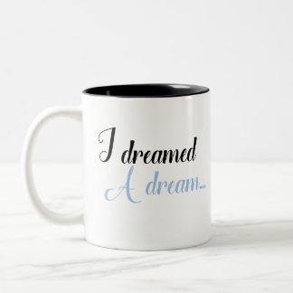 I Dreamed a Dream... Two-Tone Coffee Mug