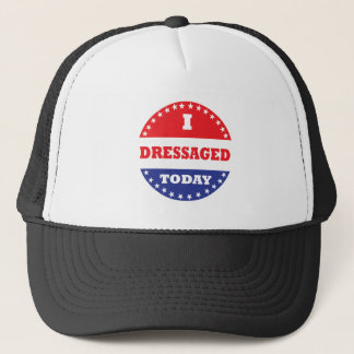 I Dressaged Today Trucker Hat
