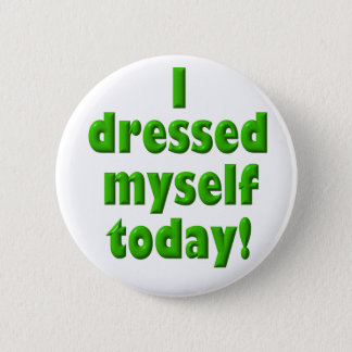 I dressed myself today button