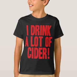 I drink a lot of cider T-Shirt