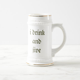 i drink and jive beer stein