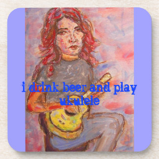 i drink beer and play ukulele coasters