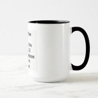 I drink coffee because, without it, I'm basically Mug