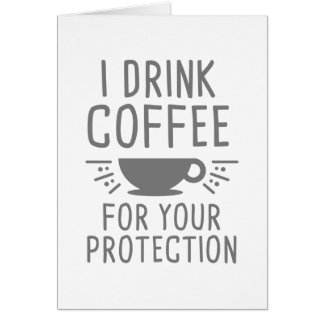 I Drink Coffee Card
