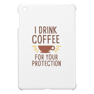 I Drink Coffee iPad Mini Covers