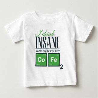 I drink insane amounts of code, geek design baby T-Shirt
