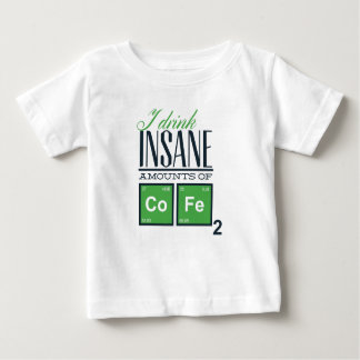 I drink insane amounts of code, geek design baby T-Shirt
