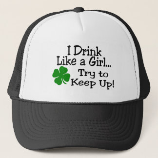 I Drink Like A Girl Try To Keep Up Trucker Hat
