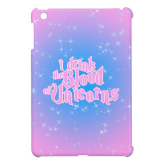 I Drink The Blood Of Unicorns Frappe Funny iPad Mini Cases