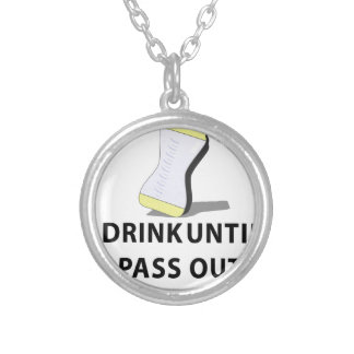 I Drink Until I pass Out Silver Plated Necklace
