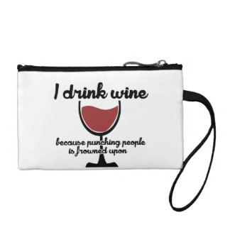 I drink wine because punching people is frowned up coin purse