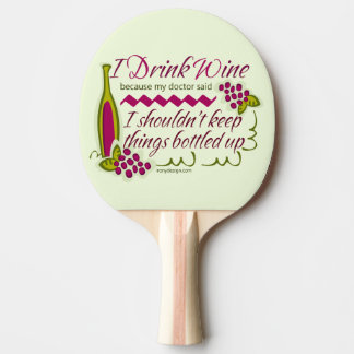 I Drink Wine Funny Quote Ping Pong Paddle