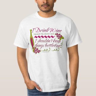 I Drink Wine Humor Quote T-Shirt