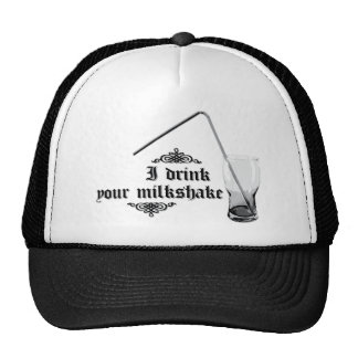 I Drink Your Milkshake Trucker Hats