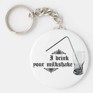 I Drink Your Milkshake Keychains