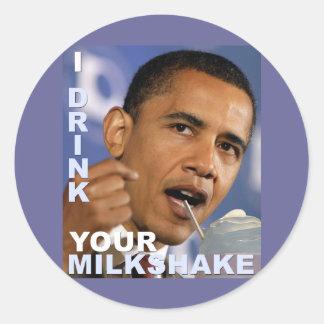 I Drink Your Milkshake! Round Sticker