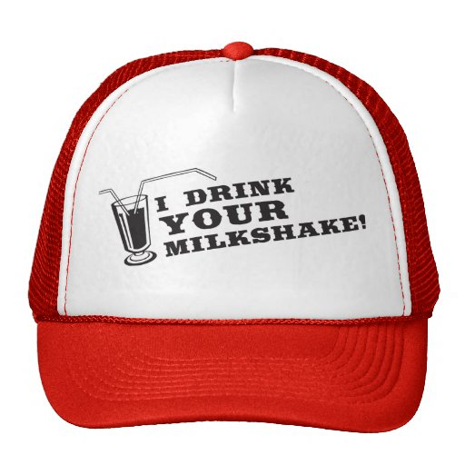 I drink your milkshake there will be blood hat