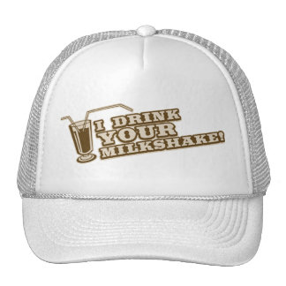 I drink your milkshake there will be blood trucker hats
