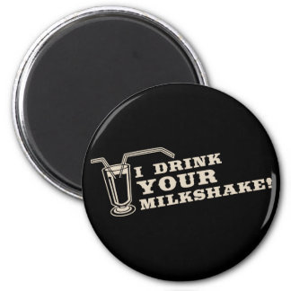 I drink your milkshake there will be blood magnet