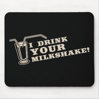 I drink your milkshake there will be blood mouse pads