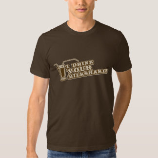 I drink your milkshake there will be blood t shirts