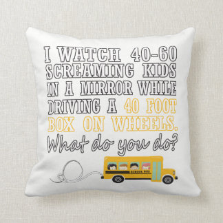 I Drive a School Bus Throw Pillow