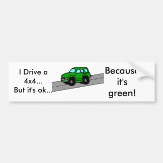I Drive an SUV...But it's ok...,... Bumper Sticker