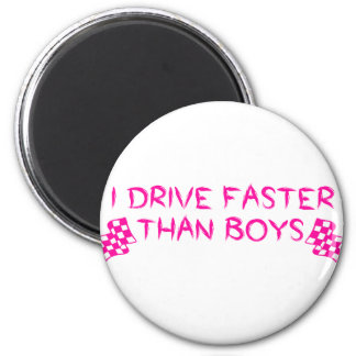 I Drive Faster Than Boys Magnet