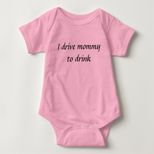 I drive mommy to drink baby bodysuit