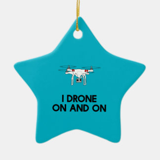 I drone on and on quadcopter ceramic star ornament