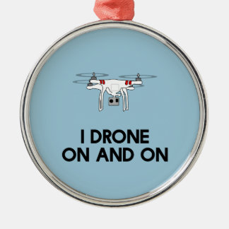I drone on and on quadcopter metal ornament