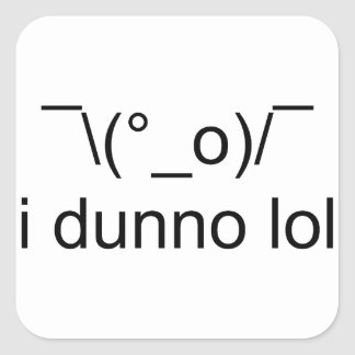 i dunno lol ¯\(°_o)/¯ square sticker