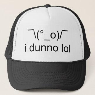i dunno lol ¯\(°_o)/¯ trucker hat