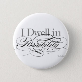 I Dwell in Possibility - Emily Dickinson Quote 2 Inch Round Button