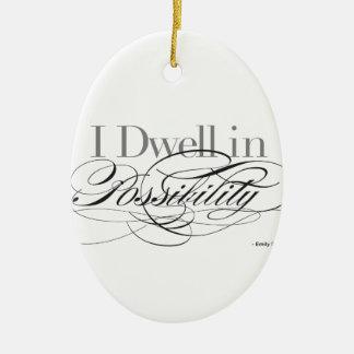 I Dwell in Possibility - Emily Dickinson Quote Ceramic Ornament